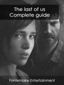 The last of us - Complete guide