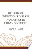 History of Infectious Disease Pandemics in Urban Societies