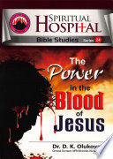 The Power Of The Blood Of Jesus Spiritual Hospital Bible Studies Series 24