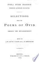 Publi Ovidi Nasonis poemata quaedam excerpta Selections from the poems of Ovid, chiefly the Metamorphoses
