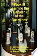 Book Iii Learning The Qabalah Of The Et Custosi Tutelae