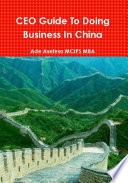 CEO Guide to Doing Business in China