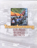 Transforming Suburban Business Districts
