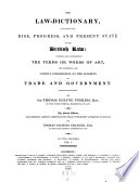 The Law Dictionary Explaining The Rise Progress And Present State Of The British Law Etc The 4 Ed With Extensive Additions By Thomas Colpitts Granger