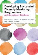 Developing Successful Diversity Mentoring Programmes  An International Casebook