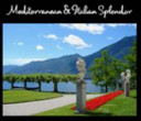 Mediterranean and Italian Splendor