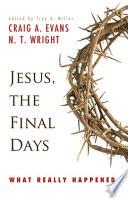 Jesus, the Final Days