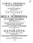 C. F. K. ... Programma de mola scirrhosa in utero inverso extirpata. Dissertationi inaugurali ... M. C. Wenneber de gangræna ... præmissum