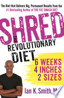 """Shred: The Revolutionary Diet: 6 Weeks 4 Inches 2 Sizes"" by Ian Smith"