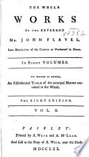 The Whole Works of the Reverend Mr. John Flavel