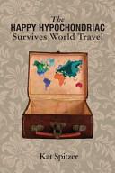 The Happy Hypochondriac Survives World Travel