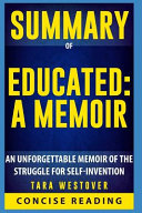 Summary Of Educated A Memoir By Tara Westover An Unforgettable Memoir Of The Struggle For Self Invention Book PDF