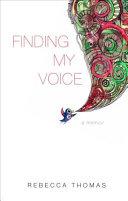 Finding My Voice: A Memoir