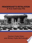 Pendergast's Retaliation