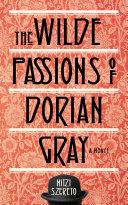 Wilde Passions of Dorian Gray