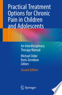 Practical Treatment Options For Chronic Pain In Children And Adolescents