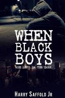 When Black Boys Are Left in the Dark