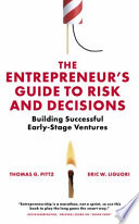 The Entrepreneur   s Guide to Risk and Decisions