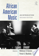 """""""African American Music: An Introduction"""" by Mellonee V. Burnim, Portia K. Maultsby"""
