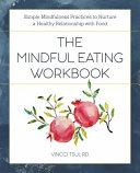 The Mindful Eating Workbook