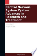 Central Nervous System Cysts   Advances in Research and Treatment  2012 Edition