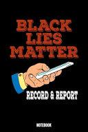 Black Lies Matter Record & Report Notebook ebook