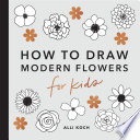 Modern Flowers  How to Draw Books for Kids Book PDF