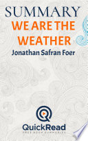 Summary of  We Are The Weather  by Jonathan Safran Foer   Free book by QuickRead com