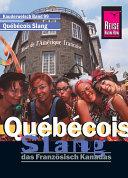 Reise Know-How Kauderwelsch Québécois Slang - das Französisch Kanadas: Kauderwelsch-Sprachführer