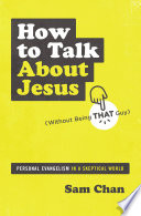 How to Talk about Jesus  Without Being That Guy