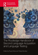 The Routledge Handbook of Second Language Acquisition and Language Testing