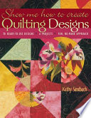 Show Me How to Create Quilting Designs