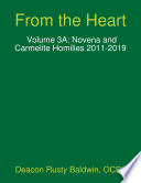 From the Heart Volume 3A  Novena and Carmelite Homilies 2011 2019 Book