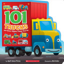 101 Trucks: And Other Mighty Things That Go