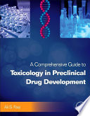 """A Comprehensive Guide to Toxicology in Preclinical Drug Development"" by Ali S. Faqi"