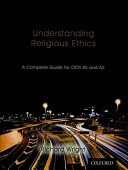 Understanding Religious Ethics: A Complete Guide for OCR AS and A2 Student Book