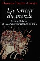 Pdf La Terreur du monde - Robert Guiscard et la conquête normande en Italie Telecharger