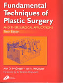 Fundamental Techniques of Plastic Surgery and Their Surgical Applications Book