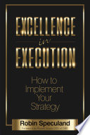 """""""Excellence in Execution: How to Implement Your Strategy"""" by Robin Speculand"""