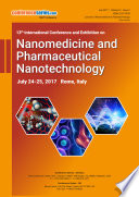 Proceedings of 13th International Conference and Exhibition on Nanomedicine and Pharmaceutical Nanotechnology 2017