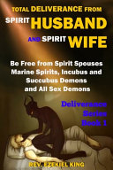 Total Deliverance from Spirit Husband and Spirit Wife