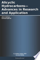 Alicyclic Hydrocarbons   Advances in Research and Application  2013 Edition