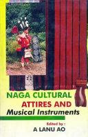 Naga Cultural Attires and Musical Instruments