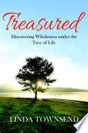 Treasured  Discovering Wholeness under the Tree of Life
