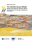 SME Policy Index  The Mediterranean Middle East and North Africa 2014 Implementation of the Small Business Act for Europe