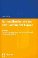 Nationalism in Late and Post-Communist Europe: The Failed Nationalism of the Multinational and Partial National States