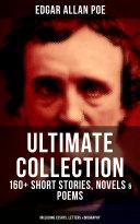 EDGAR ALLAN POE Ultimate Collection: 160+ Short Stories, Novels & Poems (Including Essays, Letters & Biography) [Pdf/ePub] eBook