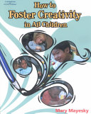 How to Foster Creativity in All Children Book