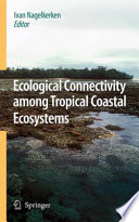 Ecological Connectivity among Tropical Coastal Ecosystems