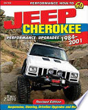Jeep Cherokee XJ Performance Upgrades  : 1984-2001 - Revised Edition